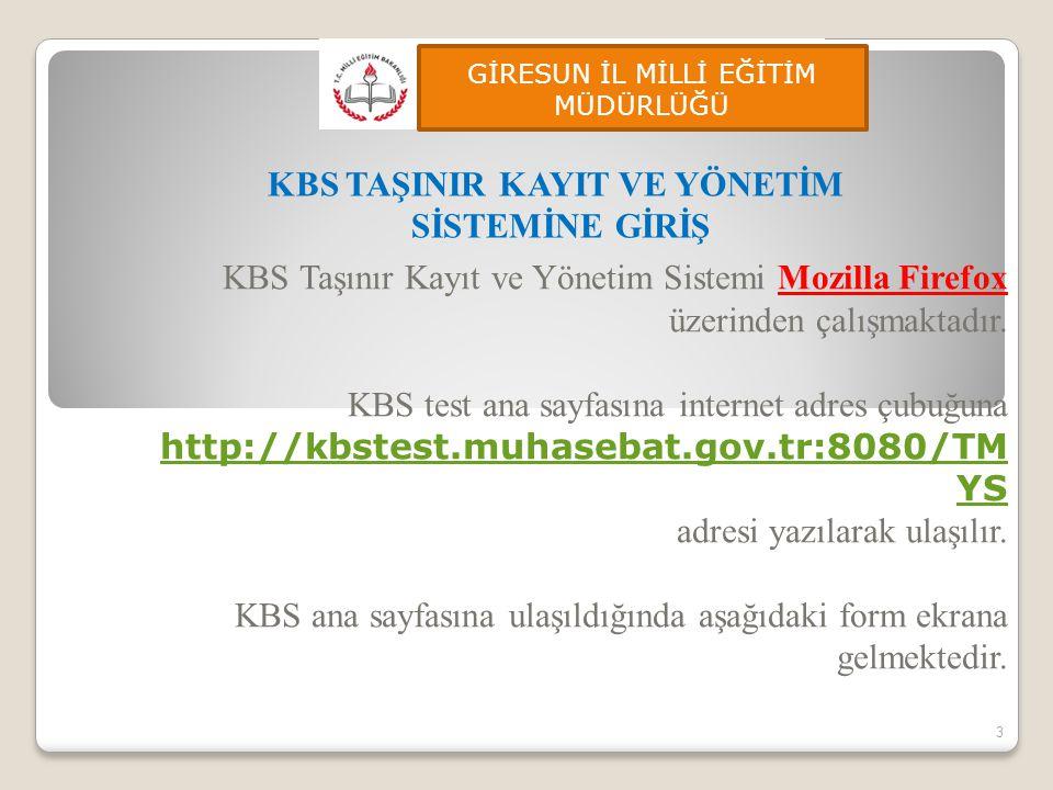 KBS Taşınır Kayıt ve Yönetim Sistemi Mozilla Firefox üzerinden çalışmaktadır. KBS test ana sayfasına internet adres çubuğuna http://kbstest.muhasebat.