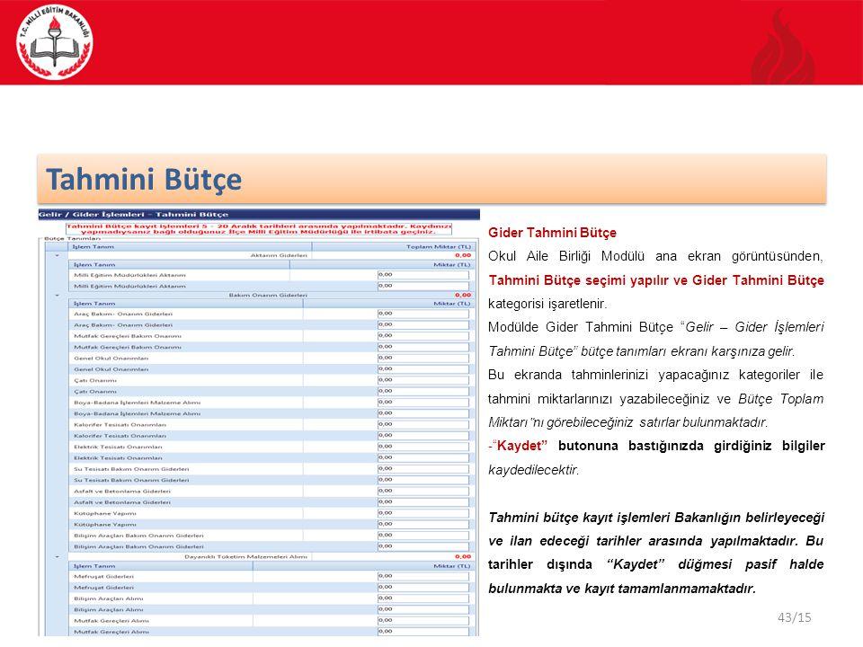 43/15 Tahmini Bütçe Gider Tahmini Bütçe Okul Aile Birliği Modülü ana ekran görüntüsünden, Tahmini Bütçe seçimi yapılır ve Gider Tahmini Bütçe kategori
