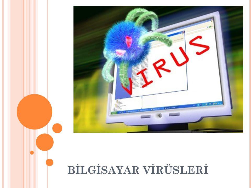 BİLGİSAYAR VİRÜSLERİ 5.Bellekte Yerleşik Duran (TSR) Virüsler : Bulaştıkları bir dosyanın çalıştırılması ile belleğe yerleşerek diğer program dosyalarına bulaşırlar.