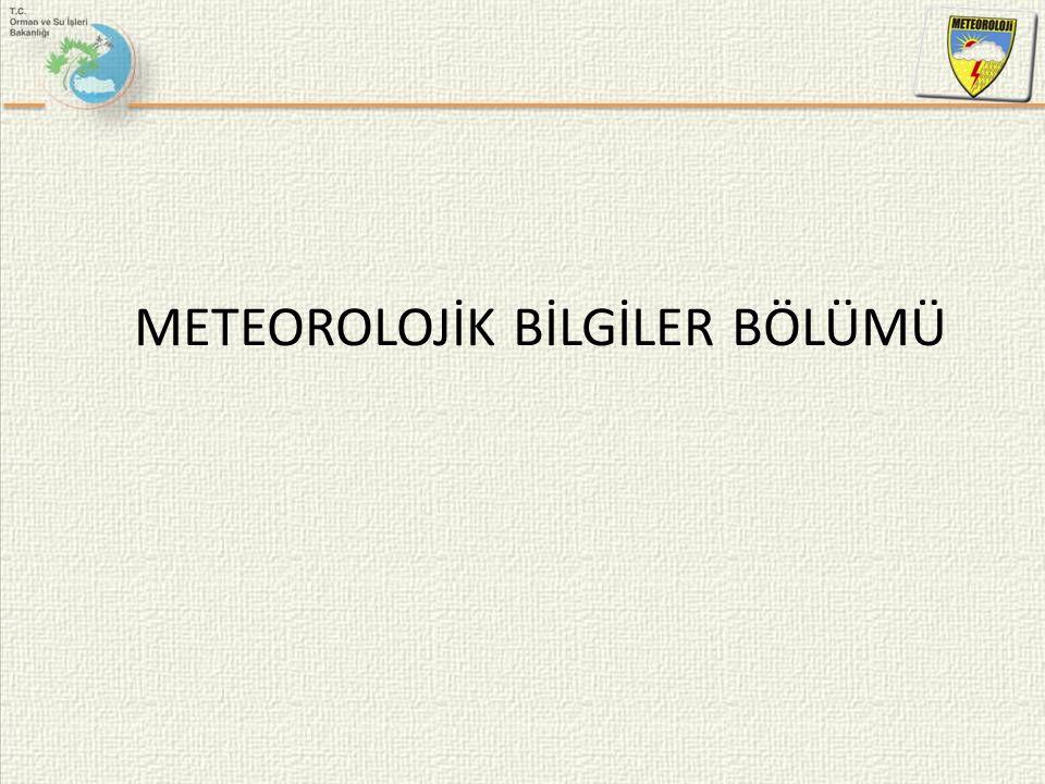 METEOROLOJİK BİLGİLER BÖLÜMÜ