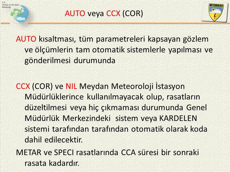 AUTO veya CCX (COR) AUTO kısaltması, tüm parametreleri kapsayan gözlem ve ölçümlerin tam otomatik sistemlerle yapılması ve gönderilmesi durumunda CCX
