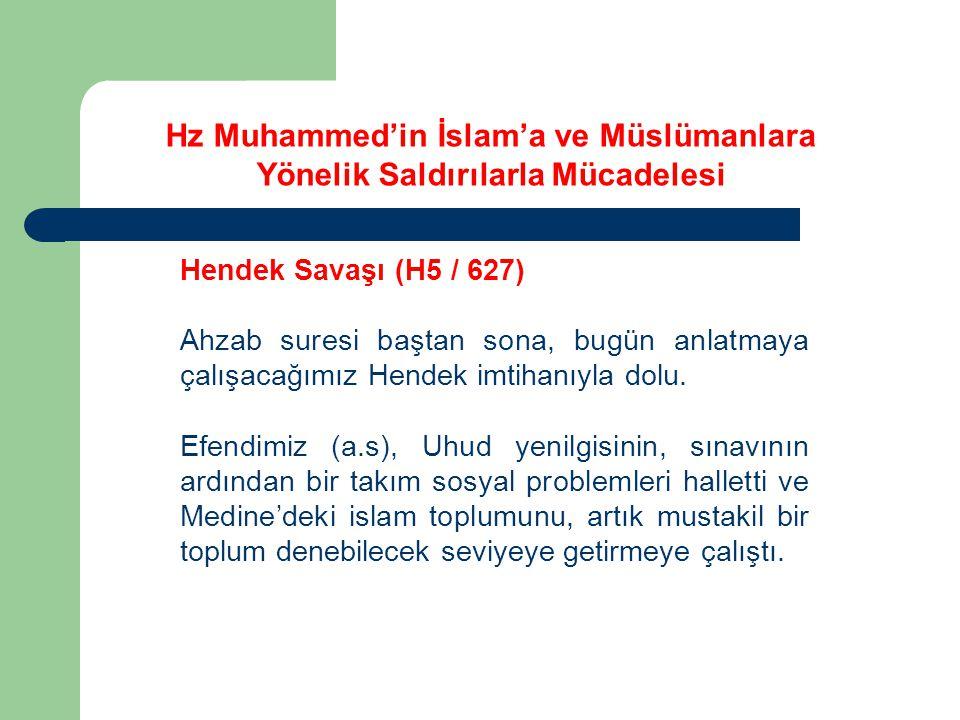 Hz Muhammed'in İslam'a ve Müslümanlara Yönelik Saldırılarla Mücadelesi Hendek Savaşı (H5 / 627) Ahzab suresi baştan sona, bugün anlatmaya çalışacağımı
