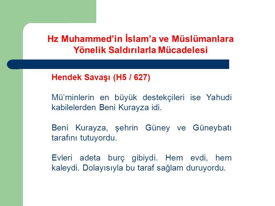 Hz Muhammed'in İslam'a ve Müslümanlara Yönelik Saldırılarla Mücadelesi Hendek Savaşı (H5 / 627) Mü'minlerin en büyük destekçileri ise Yahudi kabileler