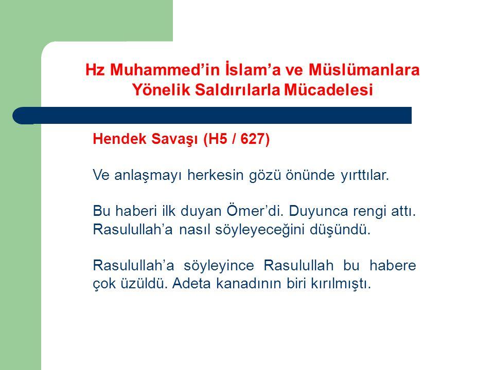 Hz Muhammed'in İslam'a ve Müslümanlara Yönelik Saldırılarla Mücadelesi Hendek Savaşı (H5 / 627) Ve anlaşmayı herkesin gözü önünde yırttılar. Bu haberi