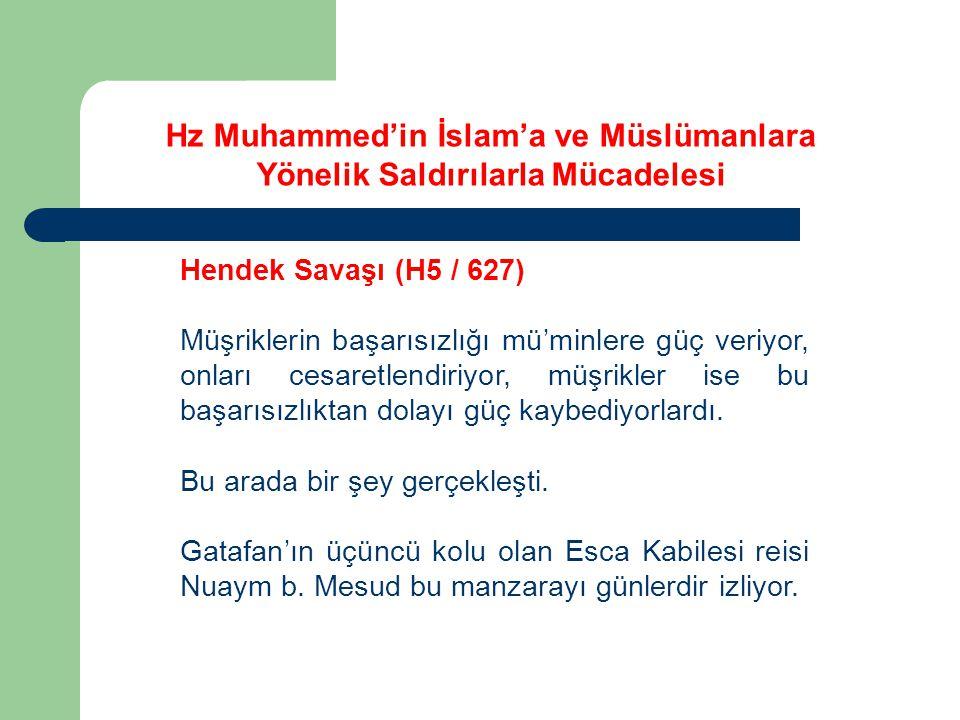 Hz Muhammed'in İslam'a ve Müslümanlara Yönelik Saldırılarla Mücadelesi Hendek Savaşı (H5 / 627) Müşriklerin başarısızlığı mü'minlere güç veriyor, onla