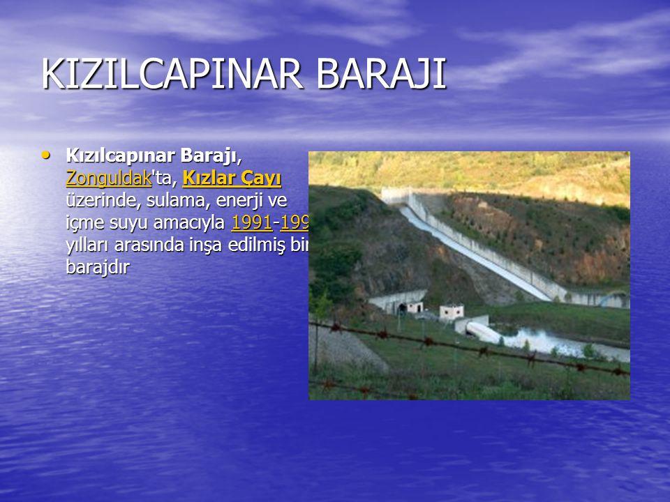 KÖPRÜBAŞI BARAJI Köprübaşı Barajı, Bolu da, Devrek Çayı üzerinde, enerji ve taşkın kontrolü amacıyla 2002 yılında inşasına başlanan bir barajdır.