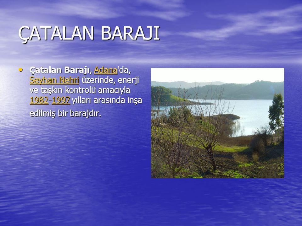 ASLANTAŞ BARAJI Aslantaş Barajı Osmaniye de, Ceyhan Nehri üzerinde, sulama, taşkın kontrolü ve elektrik enerjisi üretimi amacı ile 1975-1984 yılları arasında inşa edilmiş bir barajdır.