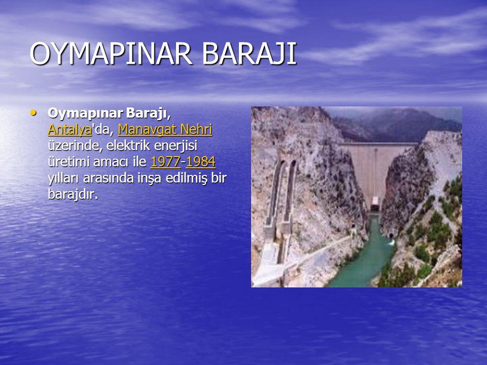 ÇATALAN BARAJI Çatalan Barajı, Adana da, Seyhan Nehri üzerinde, enerji ve taşkın kontrolü amacıyla 1982-1997 yılları arasında inşa edilmiş bir barajdır.
