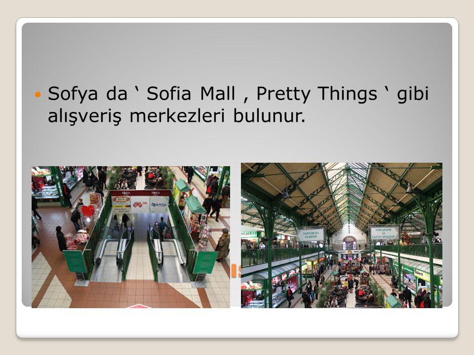 Sofya Kapalı Alışveriş Merkezleri Sofya da ' Sofia Mall, Pretty Things ' gibi alışveriş merkezleri bulunur.