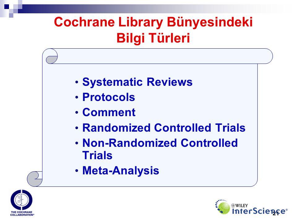 21 Systematic Reviews Protocols Comment Randomized Controlled Trials Non-Randomized Controlled Trials Meta-Analysis Cochrane Library Bünyesindeki Bilg