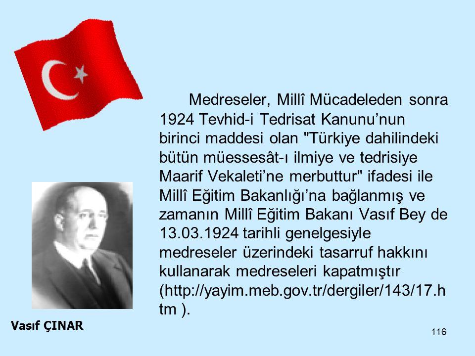 116 Medreseler, Millî Mücadeleden sonra 1924 Tevhid-i Tedrisat Kanunu'nun birinci maddesi olan
