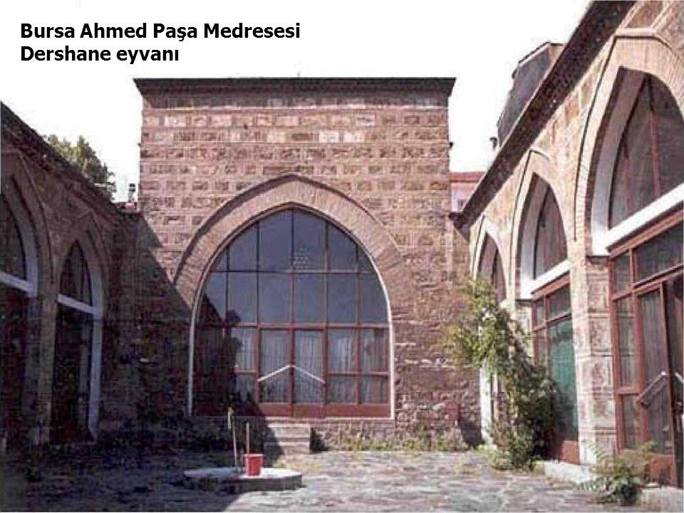 30 Bursa Ahmed Paşa Medresesi Dershane eyvanı