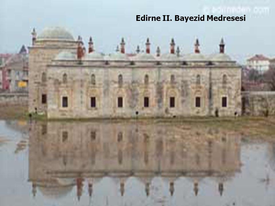 34 Edirne II. Bayezid Medresesi