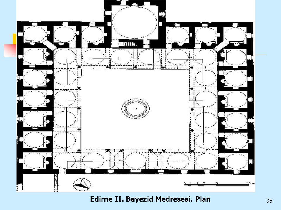 36 Edirne II. Bayezid Medresesi. Plan