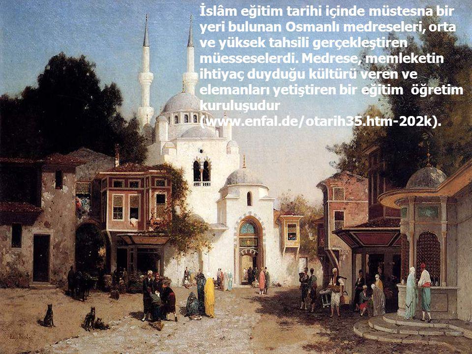 6 İslâm eğitim tarihi içinde müstesna bir yeri bulunan Osmanlı medreseleri, orta ve yüksek tahsili gerçekleştiren müesseselerdi. Medrese, memleketin i