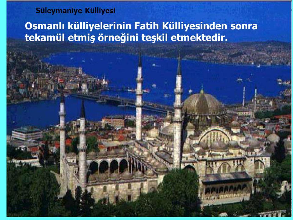 65 Süleymaniye Külliyesi Osmanlı külliyelerinin Fatih Külliyesinden sonra tekamül etmiş örneğini teşkil etmektedir.
