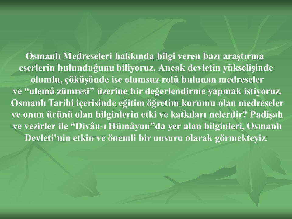 Osmanlı Medreseleri hakkında bilgi veren bazı araştırma eserlerin bulunduğunu biliyoruz.