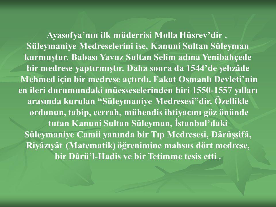 Ayasofya'nın ilk müderrisi Molla Hüsrev'dir.