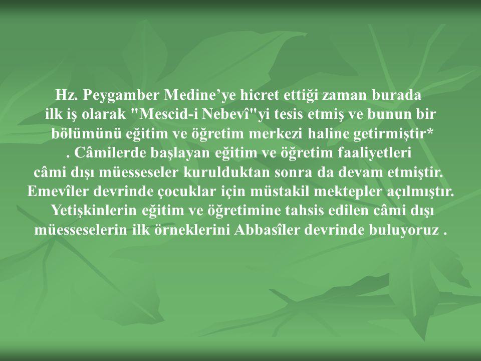 Hz. Peygamber Medine'ye hicret ettiği zaman burada ilk iş olarak