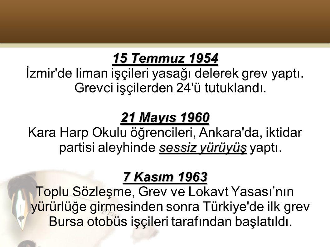 15 Temmuz 1954 İzmir de liman işçileri yasağı delerek grev yaptı.