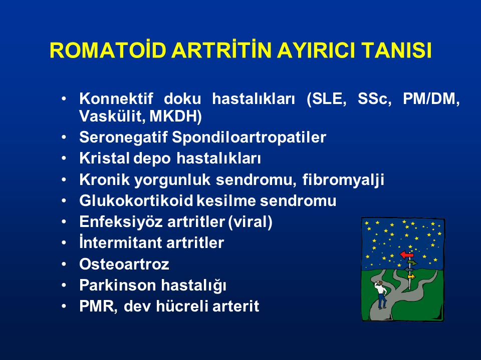 ROMATOİD ARTRİTİN AYIRICI TANISI Konnektif doku hastalıkları (SLE, SSc, PM/DM, Vaskülit, MKDH) Seronegatif Spondiloartropatiler Kristal depo hastalıkl
