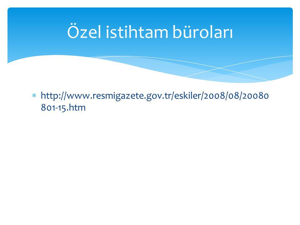  http://www.resmigazete.gov.tr/eskiler/2008/08/20080 801-15.htm Özel istihtam büroları