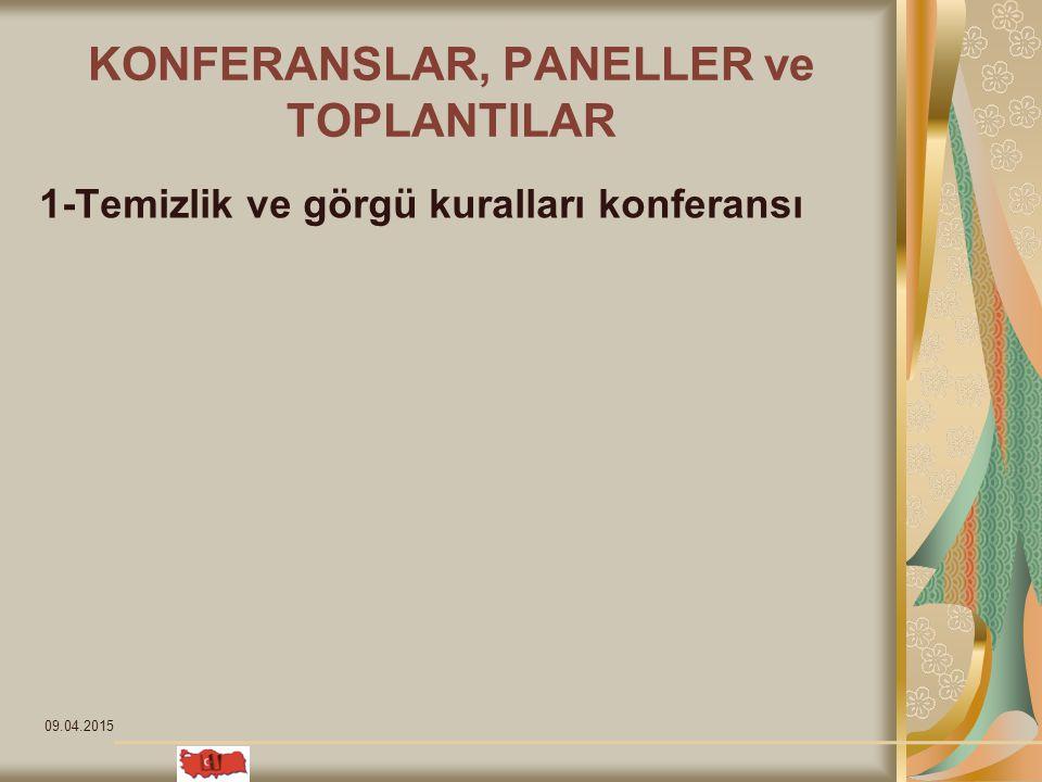 09.04.2015 KONFERANSLAR, PANELLER ve TOPLANTILAR 1-Temizlik ve görgü kuralları konferansı