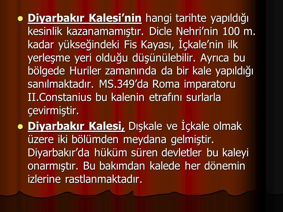 Diyarbakır Kalesi'nin hangi tarihte yapıldığı kesinlik kazanamamıştır. Dicle Nehri'nin 100 m. kadar yükseğindeki Fis Kayası, İçkale'nin ilk yerleşme y