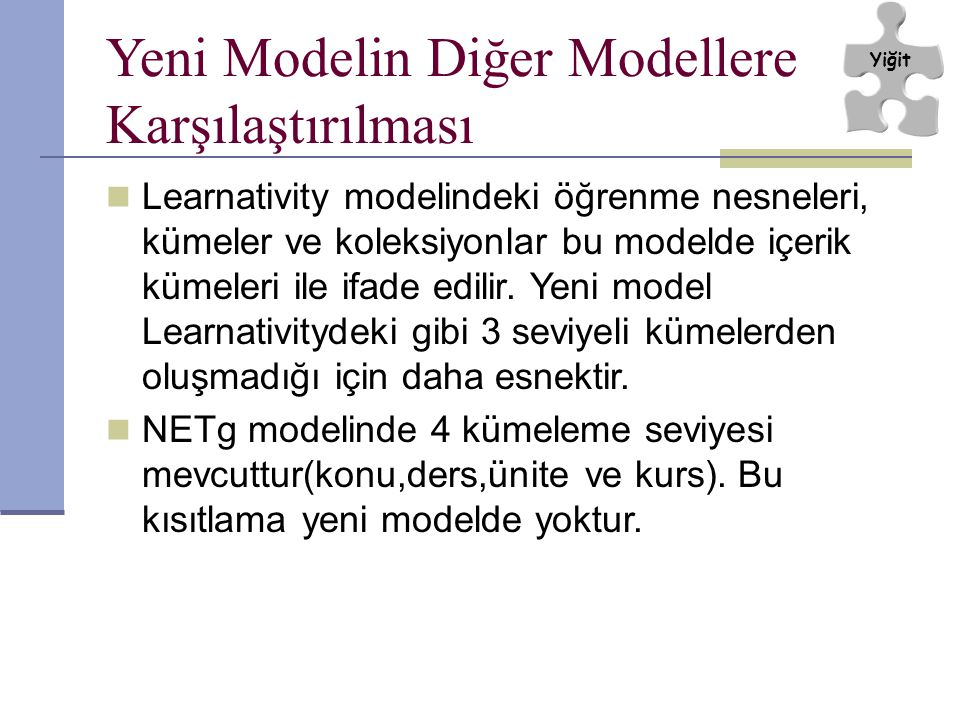 Learnativity modelindeki öğrenme nesneleri, kümeler ve koleksiyonlar bu modelde içerik kümeleri ile ifade edilir. Yeni model Learnativitydeki gibi 3 s