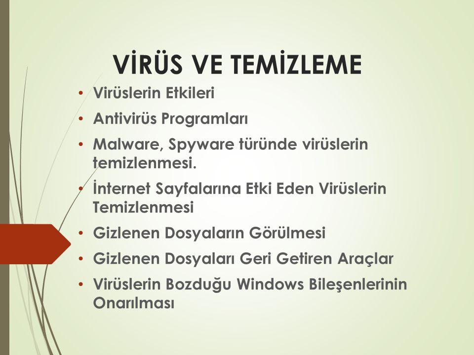 Virüslerin Etkileri  Sistem dosyalarına etki eden virüsler, işletim sistemini çökertir veya sistemi yavaşlatır.