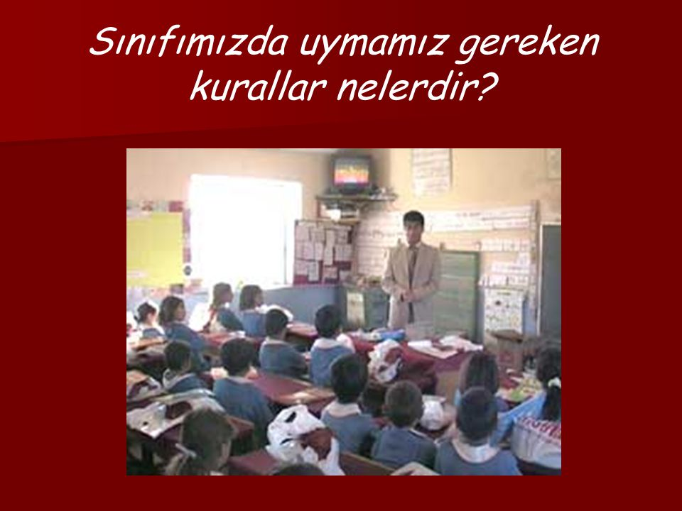 Sınıfımızda uymamız gereken kurallar nelerdir?