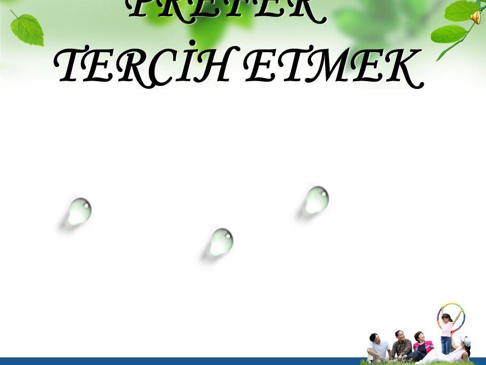 PREFER TERCİH ETMEK Olumlu Cümle Click to add title in here 4