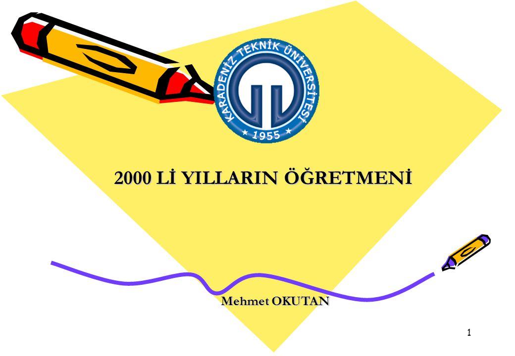 1 2000 Lİ YILLARIN ÖĞRETMENİ Mehmet OKUTAN