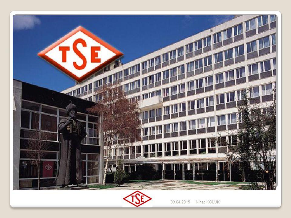 09.04.2015Nihat KÖLÜK Kısa adı TSE olan TÜRK STANDARDLARI ENSTİTÜSÜ TÜRK STANDARDLARI ENSTİTÜSÜ, 1954 yılında TOBB bünyesinde kurulmuş, 1960 yılında 1