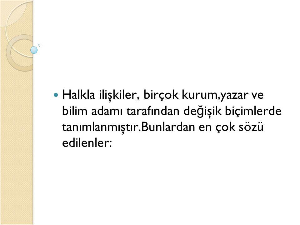 1.4.3.Türkiye'de Halkla İ lişkilerin Gelişimi Türkiye'de 1920 yılında Anadolu Ajansı kurulmuş,reformların halka tanıtımı do ğ rudan Büyük Atatürk tarafından yapılmıştır.