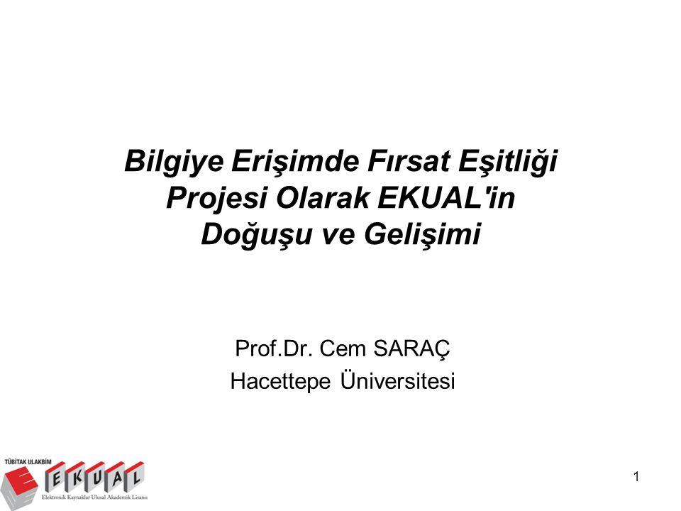 1 Bilgiye Erişimde Fırsat Eşitliği Projesi Olarak EKUAL in Doğuşu ve Gelişimi Prof.Dr.