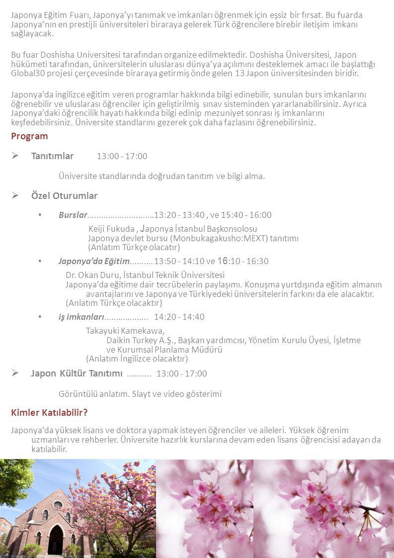 Program  Tanıtımlar 13:00 - 17:00 Üniversite standlarında doğrudan tanıtım ve bilgi alma.  Özel Oturumlar Burslar.............................13:20