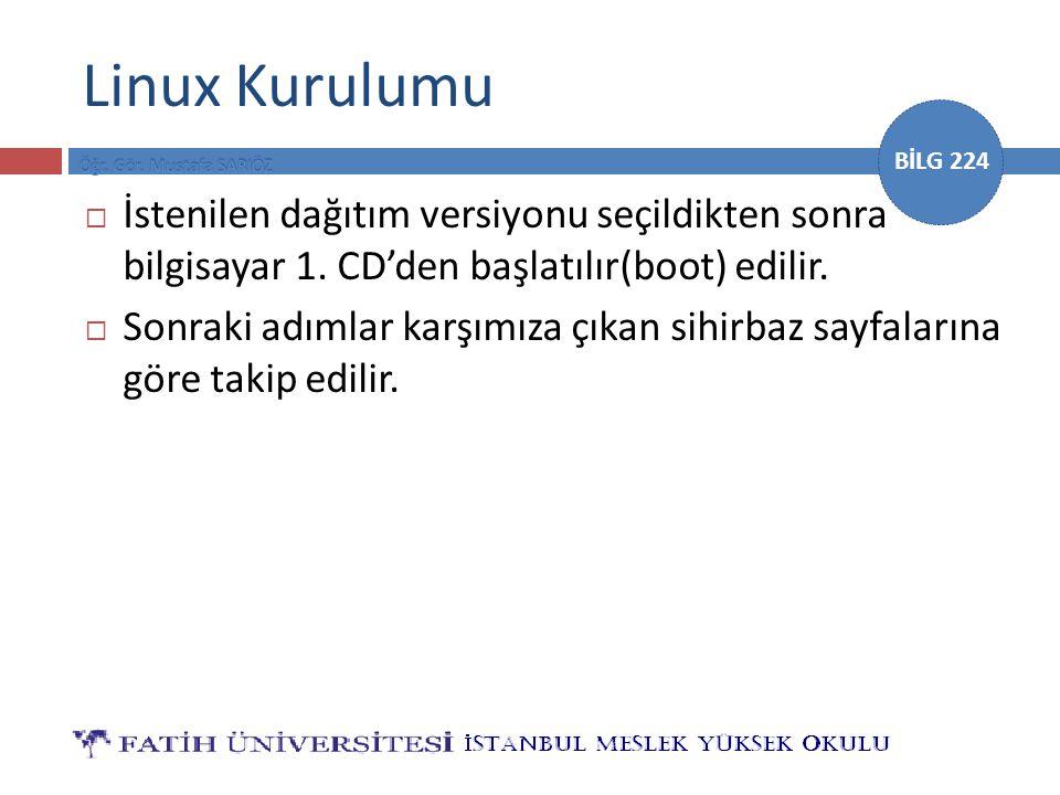 BİLG 224 Linux Kurulumu  İstenilen dağıtım versiyonu seçildikten sonra bilgisayar 1.