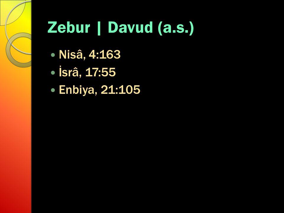 Zebur | Davud (a.s.) Nisâ, 4:163 İsrâ, 17:55 Enbiya, 21:105