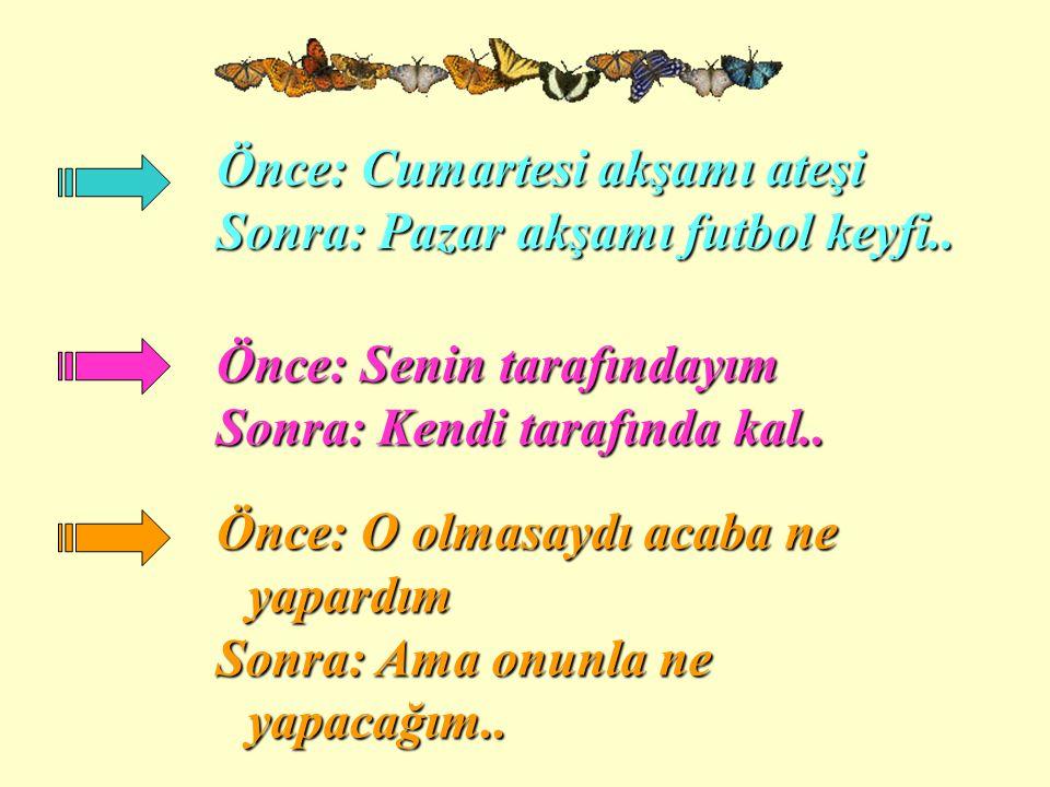Önce: Gecede iki kez Sonra: Ayda iki kez..