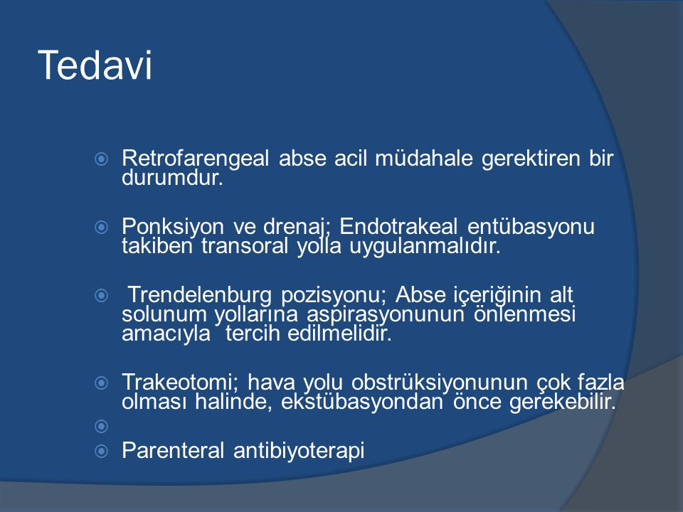 Tedavi  Retrofarengeal abse acil müdahale gerektiren bir durumdur.