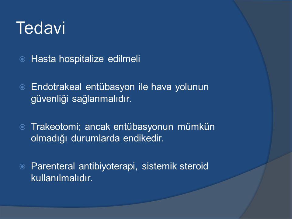 Tedavi  Hasta hospitalize edilmeli  Endotrakeal entübasyon ile hava yolunun güvenliği sağlanmalıdır.