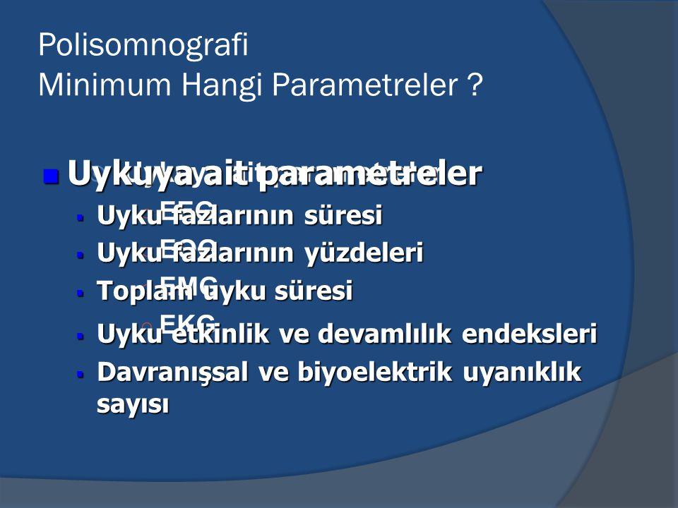 Polisomnografi Minimum Hangi Parametreler .