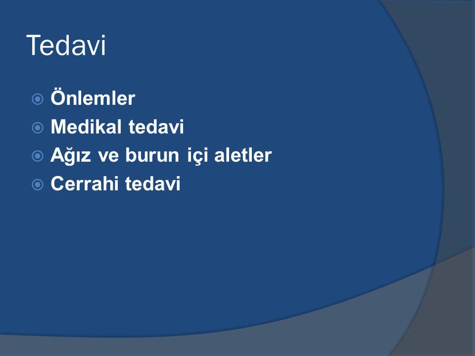 Tedavi  Önlemler  Medikal tedavi  Ağız ve burun içi aletler  Cerrahi tedavi