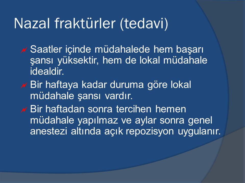 Nazal fraktürler (tedavi)  Saatler içinde müdahalede hem başarı şansı yüksektir, hem de lokal müdahale idealdir.