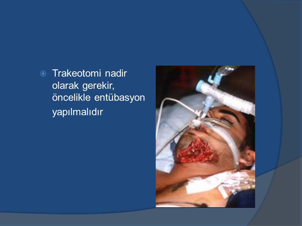  Trakeotomi nadir olarak gerekir, öncelikle entübasyon yapılmalıdır
