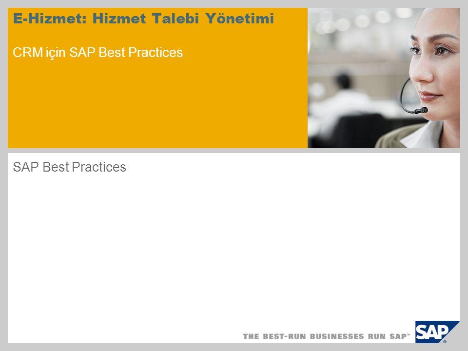 E-Hizmet: Hizmet Talebi Yönetimi CRM için SAP Best Practices SAP Best Practices