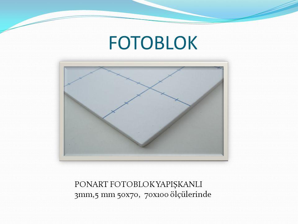 FOTOBLOK PONART FOTOBLOK YAPIŞKANLI 3mm,5 mm 50x70, 70x100 ölçülerinde