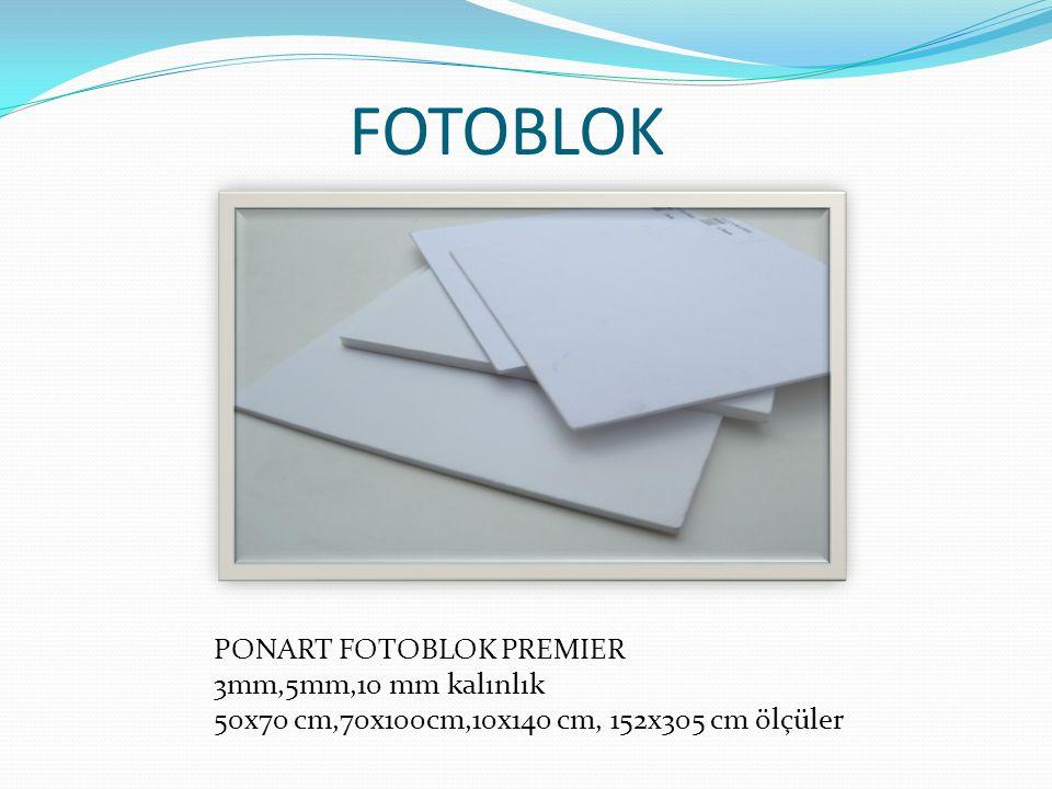 FOTOBLOK PONART FOTOBLOK PREMIER 3mm,5mm,10 mm kalınlık 50x70 cm,70x100cm,10x140 cm, 152x305 cm ölçüler