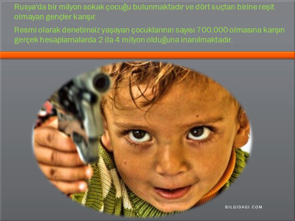 Rusya da bir milyon sokak çocuğu bulunmaktadır ve dört suçtan birine reşit olmayan gençler karışır.